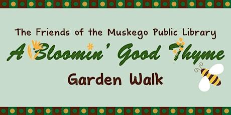 Bloomin' Good Thyme: Garden Walk tickets