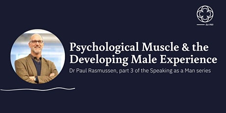 Psychological Muscle and the Developing Male Experience tickets