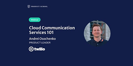 Webinar: Cloud Communication Services 101 by Twilio Product Leader tickets