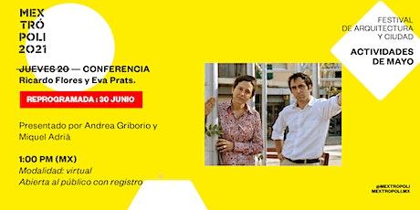 CONFERENCIA   Flores & Prats  #MEXTRÓPOLI2021 entradas