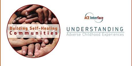 Understanding ACEs: Building Self-Healing Communities tickets