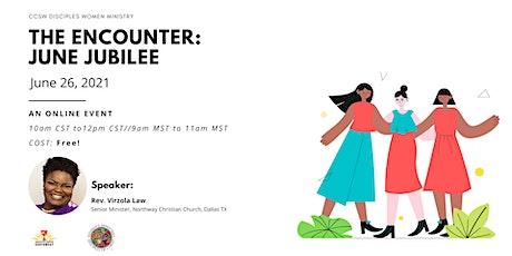 CCSW Disciples Women - The Encounter: June Jubilee tickets