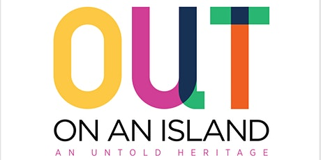 Out On An Island - An Untold Heritage exhibition tickets