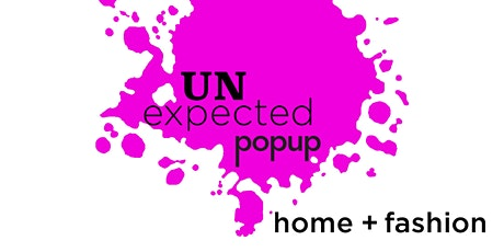Unexpected Pop Up (Home and fashion pop up in SF) tickets