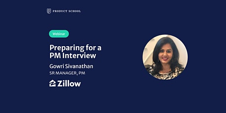 Webinar: Preparing for a PM Interview by Zillow Sr Manager, Product Manager tickets