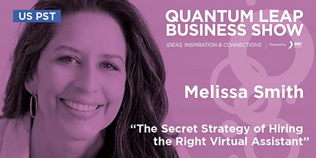 The Secret Strategy of Hiring the Right Virtual Assistant - Melissa Smith tickets