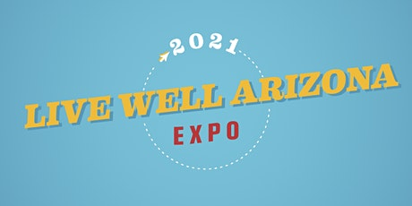 2021 LIVE WELL ARIZONA EXPO tickets