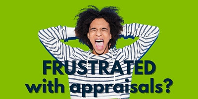 Frustrated with Appraisals?