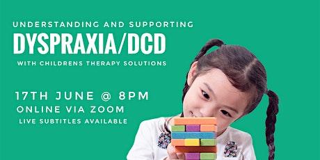 Understanding + Supporting Dyspraxia / DCD tickets
