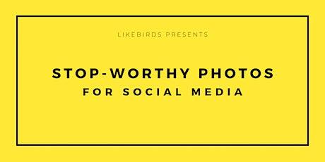Stop-worthy photos for social media | Full Training tickets