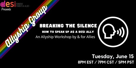 Breaking the Silence: How to speak up as a Desi Ally tickets