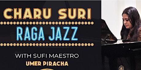 Charu Suri Raga Jazz w/ Sufi Maestro Umer Piracha tickets