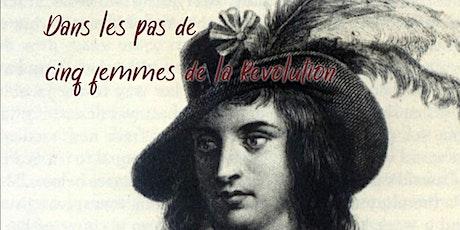 Dans les pas de cinq femmes de la Révolution billets