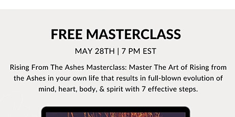 FREE Masterclass: 7 Steps to Rising from the Ashes To Powerful Evolution tickets
