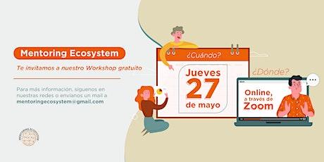 Taller Mentoring Ecosystem Mayo 2021 entradas