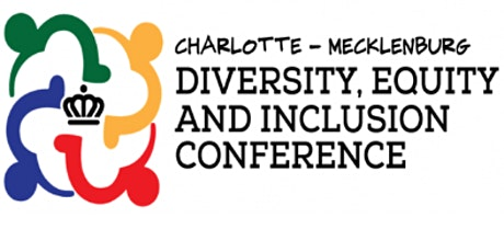 Charlotte-Mecklenburg Diversity, Equity and Inclusion Conference tickets