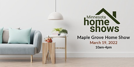 2022 Spring Maple Grove Home Show tickets