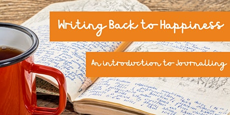 Writing Back to Happiness: An Introduction to Journalling (Well Read Mind) tickets