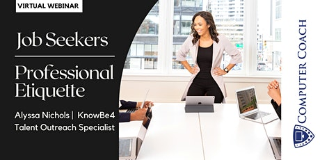 Professional Etiquette for Job Seekers with Alyssa Nichols tickets