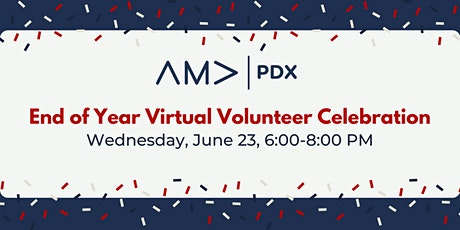 AMA PDX End of Year Virtual Volunteer Celebration tickets