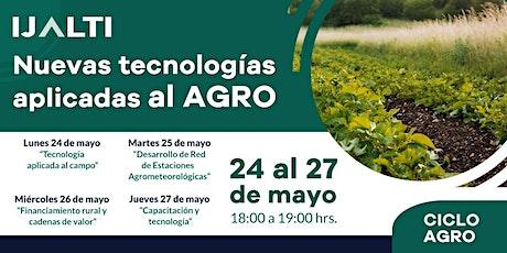 Ciclo Agro: Nuevas tecnologías aplicadas al campo entradas