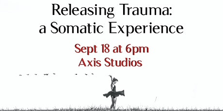 Releasing Trauma:  A Somatic Experience tickets