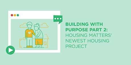 Building with Purpose Part 2: Housing Matters' Newest Housing Project tickets