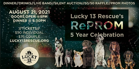 Lucky 13 Rescue's ReProm 5 Year Anniversary Fundraiser tickets