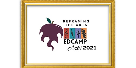 Edcamp Arts 2021 tickets