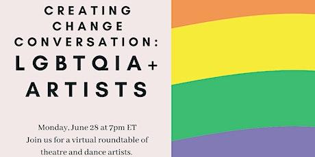 Creating Change Conversation - LGBTQIA+ Artists tickets