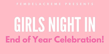 Girls Night In: End of Year Celebration tickets