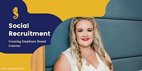 Social Recruitment: Creating Employer Brand Content tickets