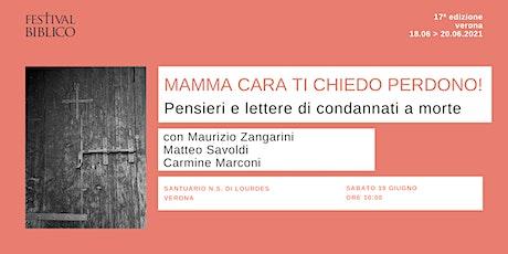 MAMMA CARA TI CHIEDO PERDONO! Pensieri e lettere di condannati a morte tickets