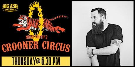 Crooner Circus Live @ The Big Ash Biergarten! tickets
