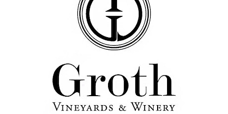 SOLD OUT The Napa Experience: Groth Vineyards & Winery Wine Dinner tickets