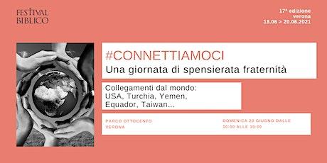#CONNETTIAMOCI. Una giornata di spensierata fraternità biglietti