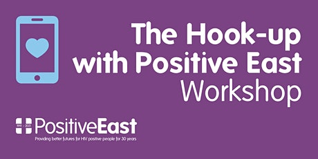 The Hook-up with Positive East (sexual health workshop for East London) tickets