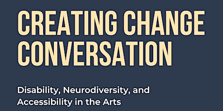 Creating Change Conversation- Neurodiversity, Disability, &  Accessibility tickets