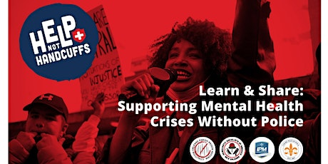 Learn and Share: Support Mental Health Crises Without Police (Virtual) tickets