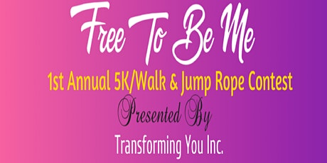 Free To Be Me! 5k/Walk & Jump Rope Contest tickets