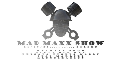 Mad Maxx Show billets