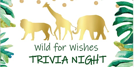 Wild for Wishes Trivia Night tickets