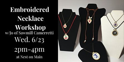 Embroidered Necklace Workshop w/ Jo of Sawmill Camerretti.
