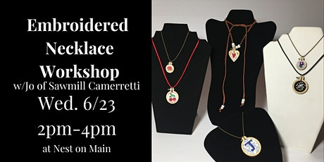 Embroidered Necklace Workshop w/ Jo of Sawmill Camerretti. tickets