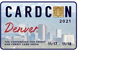 CardCon 2021 Denver: The Conference for Credit and Credit Card Media tickets
