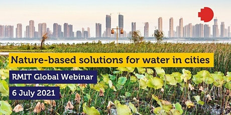 Nature-based solutions for water in cities  – RMIT Global Webinar tickets