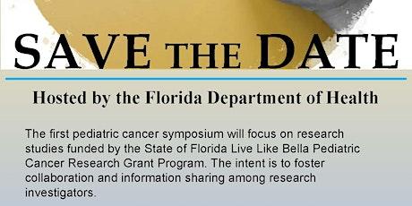 FDOH Live Like Bella Pediatric Cancer Research Grant Symposium tickets