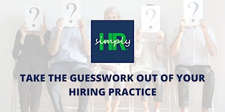 Take the Guesswork Out Of Your Hiring Practice tickets