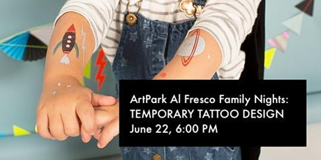 ArtPark Al Fresco Family Nights: Temporary Tattoo Design tickets