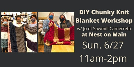 Chunky Knit Blanket Workshop w/Jo of Sawmill Camerretti. tickets